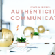 Public Relations Ethics : Authenticity in Communication